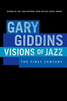 Visions of Jazz: The First Century - Giddins, Gary