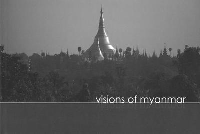 Visions of Myanmar - Muecke, James