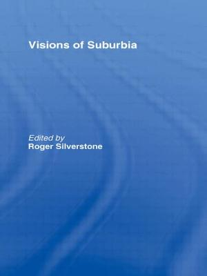 Visions of Suburbia - Silverstone, Roger (Editor)