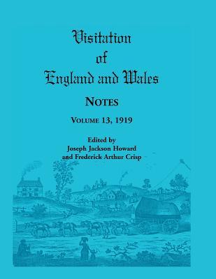 Visitation of England and Wales Notes: Volume 13, 1919 - Howard, Joseph Jackson, and Crisp, Frederick Arthur