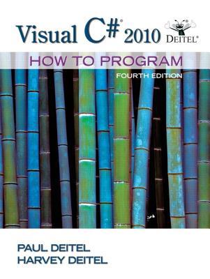Visual C# 2010 How to Program - Deitel, Harvey M., and Deitel, Paul J.