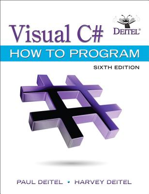 Visual C# How to Program - Deitel, Paul J, and Deitel, Harvey