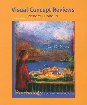 Visual Concepts Reviews: Psychology: In Modules - Straub, Richard O, Professor, and Myers, David G, PhD