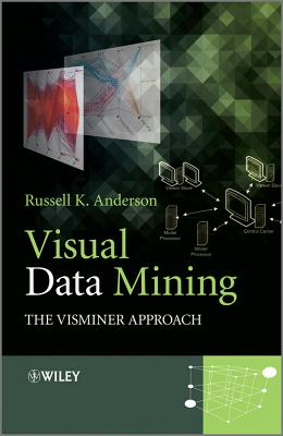 Visual Data Mining: The VisMiner Approach - Anderson, Russell K.