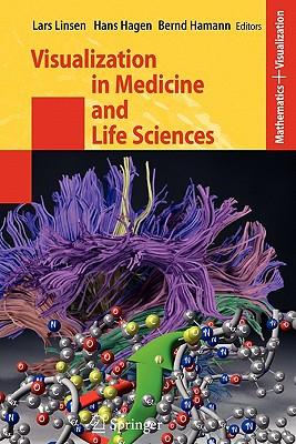 Visualization in Medicine and Life Sciences - Linsen, Lars (Editor), and Hagen, Hans (Editor), and Hamann, Bernd (Editor)