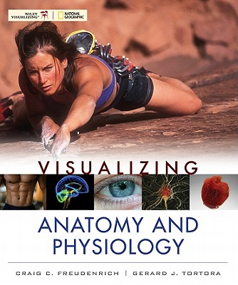 Visualizing Anatomy and Physiology - Freudenrich, Craig C, PhD, and Tortora, Gerard J