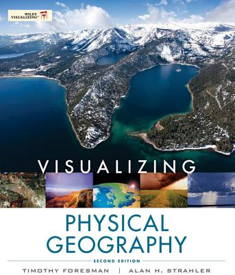 Visualizing Physical Geography - Foresman, Timothy, and Strahler, Alan H.