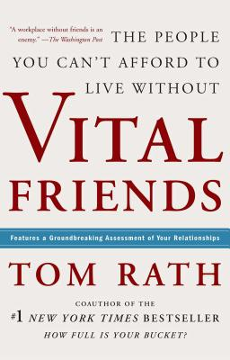 Vital Friends: The People You Can't Afford to Live Without - Rath, Tom