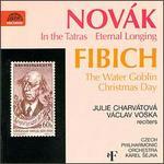 Vitezslav Novák: In the Tatras; Eternal Longing; Zdenek Fibich: The Water Goblin; Christmas Day
