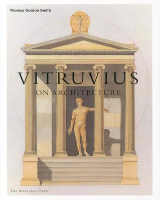 Vitruvius on Architecture - Smith, Thomas Gordon, and Vitruvius