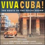 Viva Cuba: The Roots of the Salsa Sound