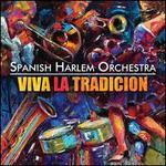 Viva La Tradición - Spanish Harlem Orchestra