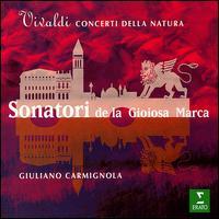 Vivaldi: Concerti della Natura - Giuliano Carmignola (violin); Sonatori de la Gioiosa Marca