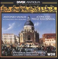 Vivaldi: Concerti per le Solennita - Giuliano Carmignola (violin); Sonatori de la Gioiosa Marca