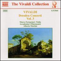 Vivaldi: Dresden Concerti, Vol. 3 - Marco Fornaciari (violin); Accademia I Filarmonici; Alberto Martini (conductor)