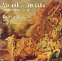 Vivaldi in Arcadia: Concertos and Arias - Adrian Chandler (violin); Eligio Quinteiro (theorbo); Gareth Deats (cello); La Serenissima; Matthew Truscott (violin);...