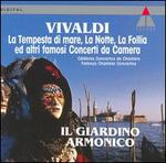 Vivaldi: La Tempesta di mare, La Notte, La Follia ed altri famosi Concerti da Camera