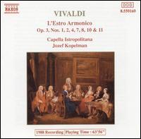 Vivaldi: L'Estro Armonico, Op. 3, Nos.1, 2, 4, 7, 8, 10, 11 - Capella Istropolitana; Jozef Kopelman (conductor)