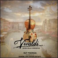 Vivaldi: Seven Cello Concertos - Aisslinn Nosky (violin); David Miller (viola); Guy Fishman (cello); Ian Watson (harpsichord); Paula Chateauneuf (theorbo);...