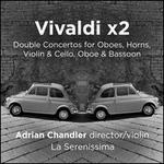 Vivaldi x2: Double Concertos for Oboes, Horns, Violin & Cello, Oboe & Bassoon