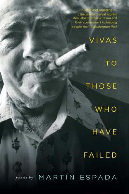 Vivas to Those Who Have Failed: Poems - Espada, Martin