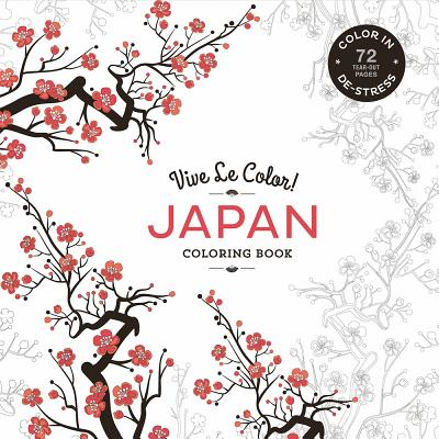 Vive Le Color! Japan (Coloring Book): Color In; De-Stress (72 Tear-Out Pages) - Abrams Noterie
