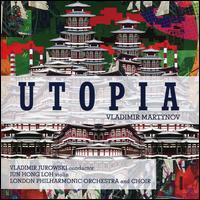 Vladimir Martynov: Utopia - Loh Jun Hong (violin); Neville Creed (speech/speaker/speaking part); London Philharmonic Choir (choir, chorus);...
