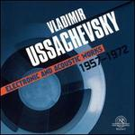 Vladimir Ussachevsky: Electronic and Acoustic Works, 1957-1972
