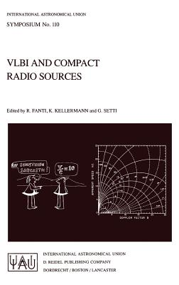 Vlbi and Compact Radio Sources - Fanti, Roberto (Editor)