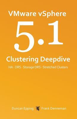 Vmware Vsphere 5.1 Clustering Deepdive - Epping, Duncan, and Denneman, Frank