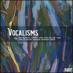 Vocalisms: Songs of Crozier, Harbison, Primosch, Rorem