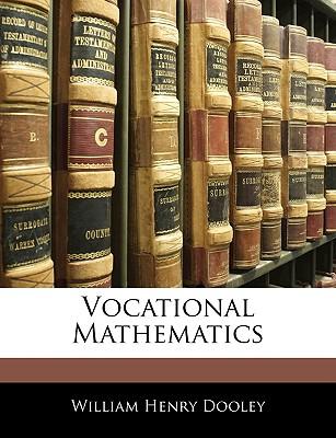 Vocational Mathematics - Dooley, William Henry
