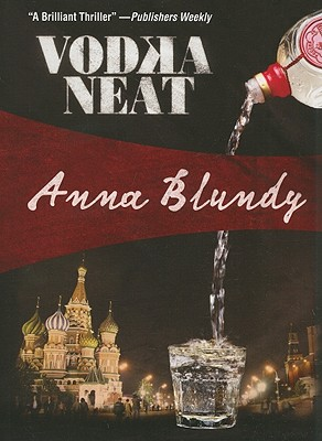 Vodka Neat - Blundy, Anna