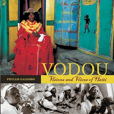 Vodou: Visions and Voices of Haiti - Galembo, Phyllis