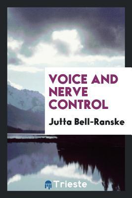 Voice and Nerve Control - Bell-Ranske, Jutta