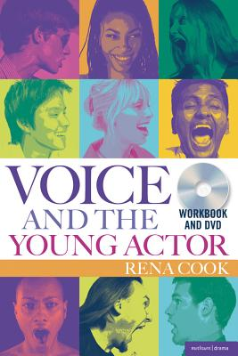 Voice and the Young Actor: A workbook and DVD - Cook, Rena