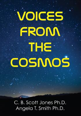 Voices from the Cosmos - Jones, C B Scott, and Smith, Angela Thompson