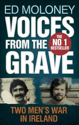 Voices from the Grave: Two Men's War in Ireland - Moloney, Ed