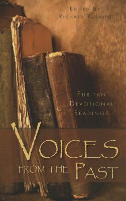 Voices from the Past: Puritan Devotional Readings - Rushing, Richard (Editor)