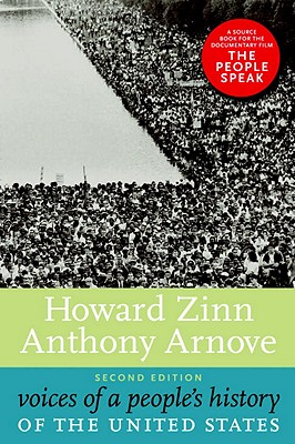 Voices of a People's History of the United States - Zinn, Howard, Ph.D. (Editor), and Arnove, Anthony (Editor)
