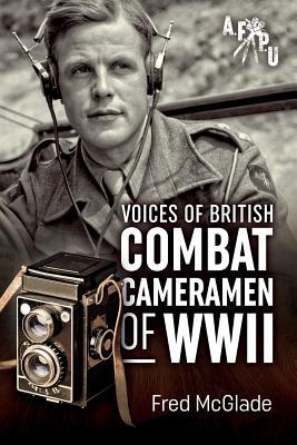 Voices of British Combat Cameramen of WW II -