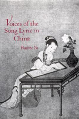 Voices of the Song Lyric in China - Yu, Pauline (Editor)