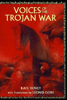 Voices of the Trojan War - Hovey, Kate