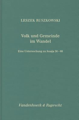 Volk Und Gemeinde Im Wandel: Eine Untersuchung Zu Jesaja 56-66 - Ruszkowski, Leszek