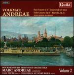 Volkmar Andreae: Piano Concerto in D; Konzertstück in B minor; Violin Concerto, Op. 40; Rhapsodie, Op. 32