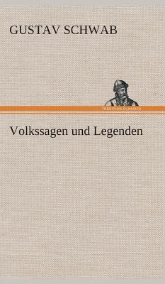 Volkssagen Und Legenden - Schwab, Gustav