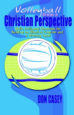 Volleyball from a Christian Perspective - Casey, Donald