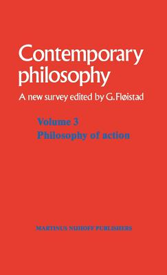 Volume 3: Philosophy of Action - Floistad, Guttorm (Editor)