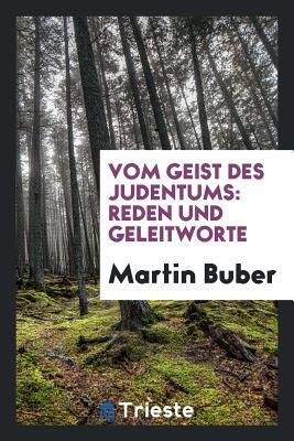 Vom Geist Des Judentums: Reden Und Geleitworte - Buber, Martin