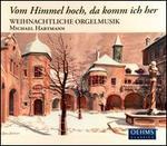 Vom Himmel hoch, da komm ich her: Weihnachtliche Orgelmusik